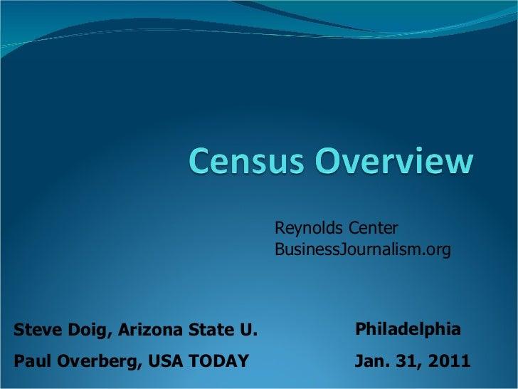 Steve Doig, Arizona State U. Paul Overberg, USA TODAY Philadelphia Jan. 31, 2011 Reynolds Center BusinessJournalism.org
