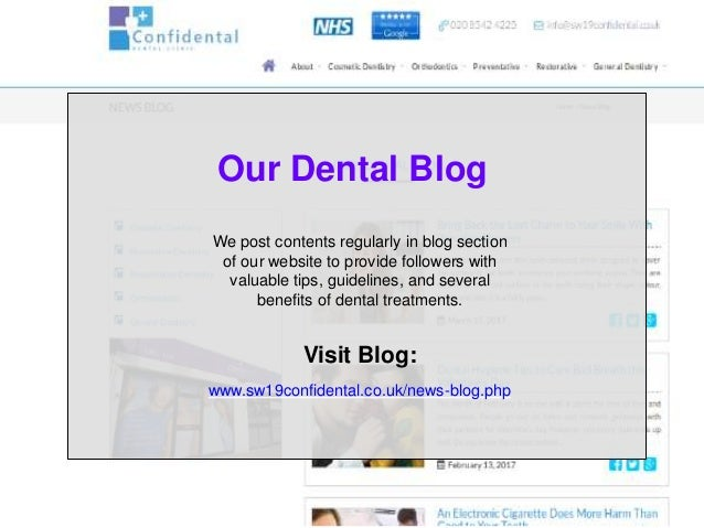 Our Dental Blog We post contents regularly in blog section of our website to provide followers with valuable tips, guideli...