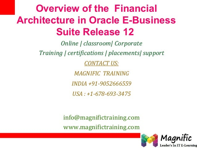 Overview of the Financial Architecture in Oracle E-Business Suite Release 12 Online   classroom  Corporate Training   cert...