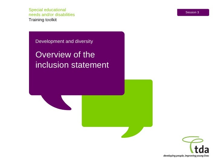 Development and diversity Overview of the  inclusion statement Special educational  needs and/or disabilities Training too...