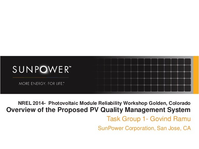 NREL 2014- Photovoltaic Module Reliability Workshop Golden, Colorado Overview of the Proposed PV Quality Management System...