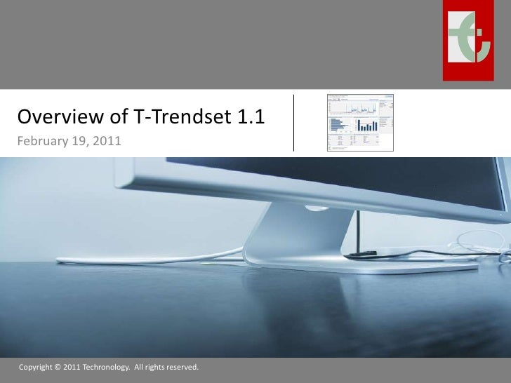 Overview of T-Trendset 1.1<br />February 19, 2011<br />Copyright © 2011 Techronology.  All rights reserved.<br />