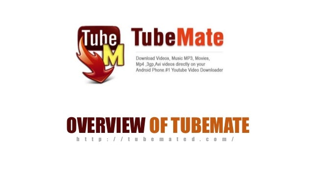 Overview of tubemate