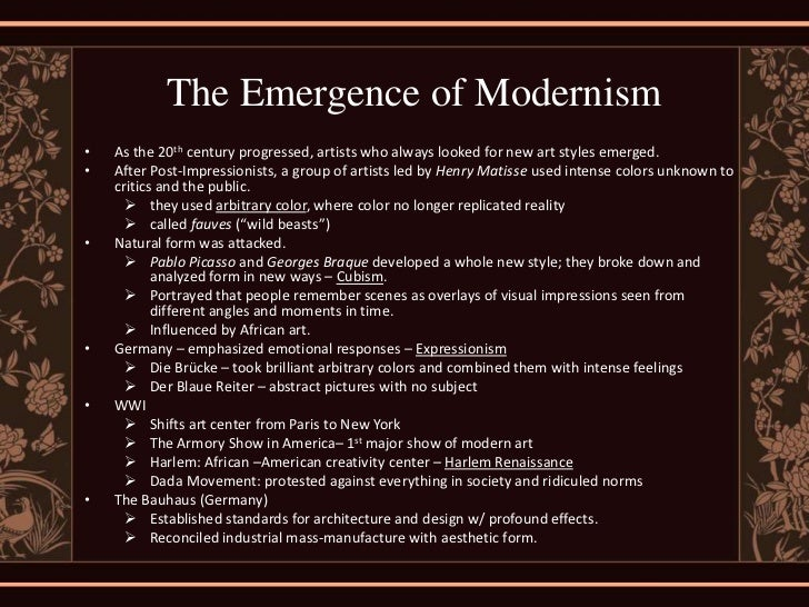 The Emergence of Modernism•   As the 20th century progressed, artists who always looked for new art styles emerged.•   Aft...