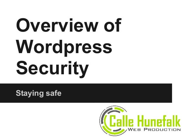 Overview ofWordpressSecurityStaying safe