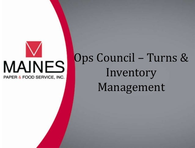 Ops Council – Turns &     Inventory    Management