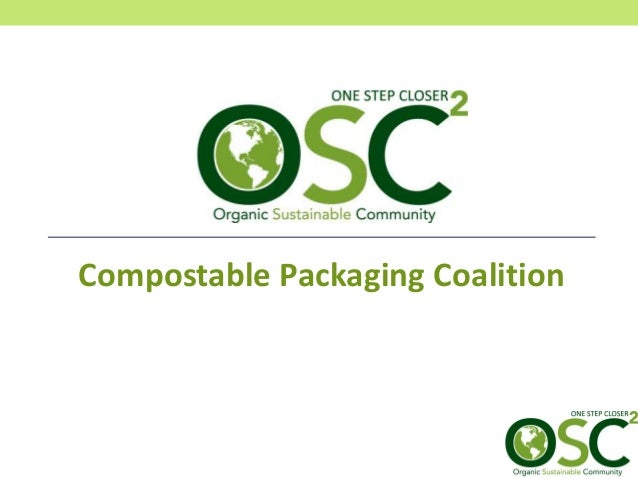 OSC2 Compostable Packaging Coalition: an Overview