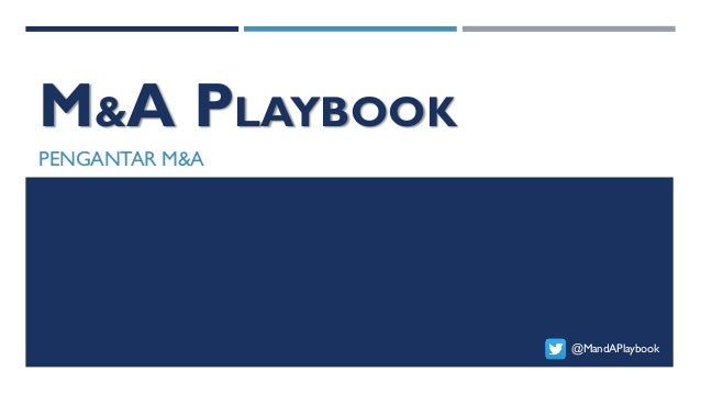 M&A PLAYBOOK PENGANTAR M&A @MandAPlaybook