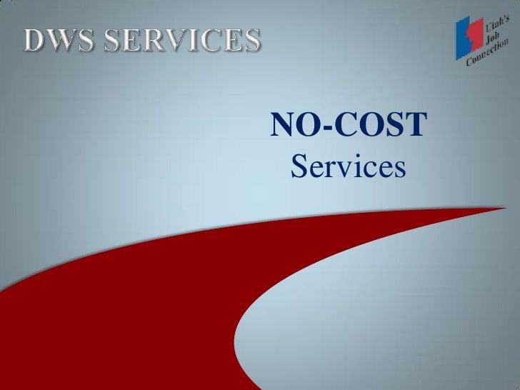 DWS SERVICES<br />NO-COST <br />Services<br />