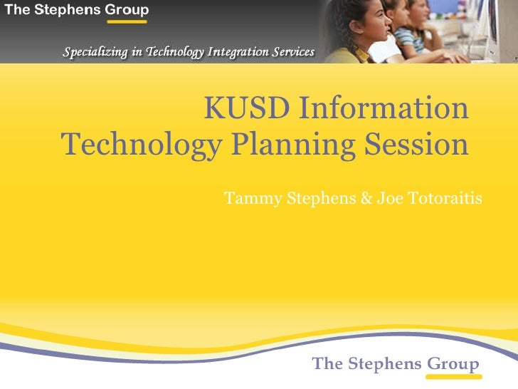 KUSD Information Technology Planning Session Tammy Stephens & Joe Totoraitis