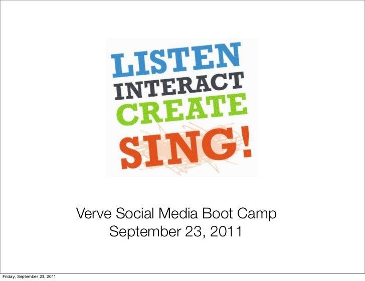 Verve Social Media Boot Camp                                  September 23, 2011Friday, September 23, 2011