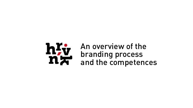An overview of the branding process and the competences