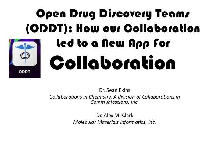 Open Drug Discovery Teams(ODDT): How our Collaboration     Led to a New App For   Collaboration                          D...