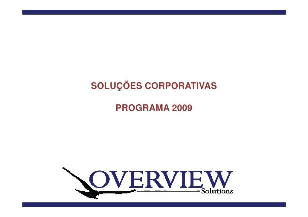SOLUÇÕES CORPORATIVAS      PROGRAMA 2009
