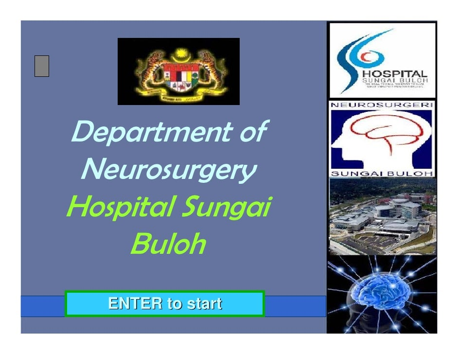 Department of NeurosurgeryHospital Sungai    Buloh   ENTER to start