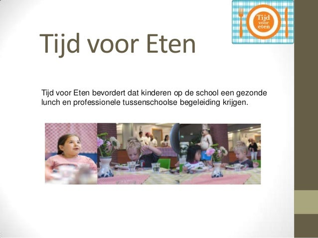 Tijd voor Eten Tijd voor Eten bevordert dat kinderen op de school een gezonde lunch en professionele tussenschoolse begele...