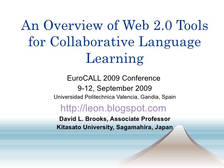 An Overview of Web 2.0 Tools for Collaborative Language Learning EuroCALL 2009 Conference  9-12, September 2009 Universida...