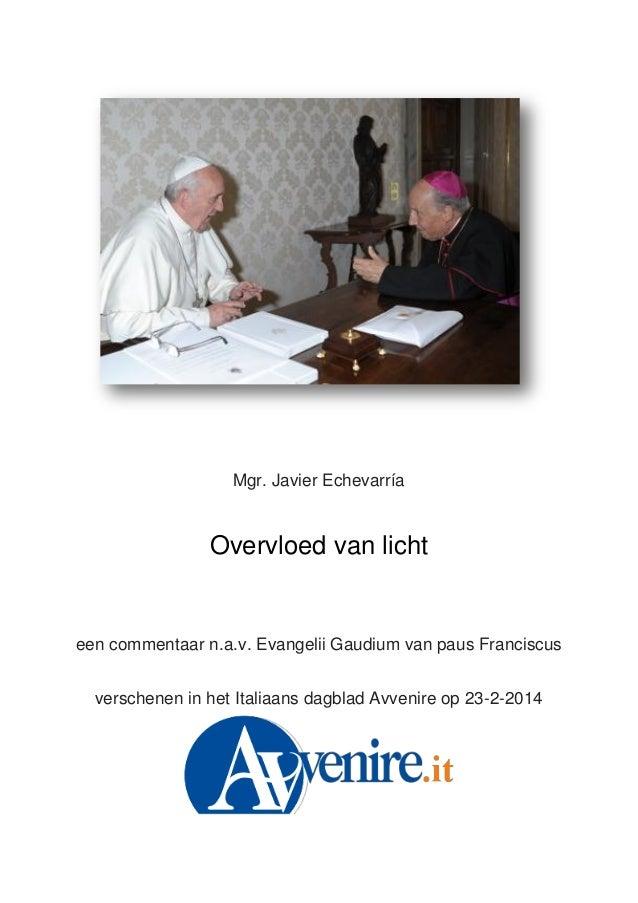 Mgr. Javier Echevarría Overvloed van licht een commentaar n.a.v. Evangelii Gaudium van paus Franciscus verschenen in het I...