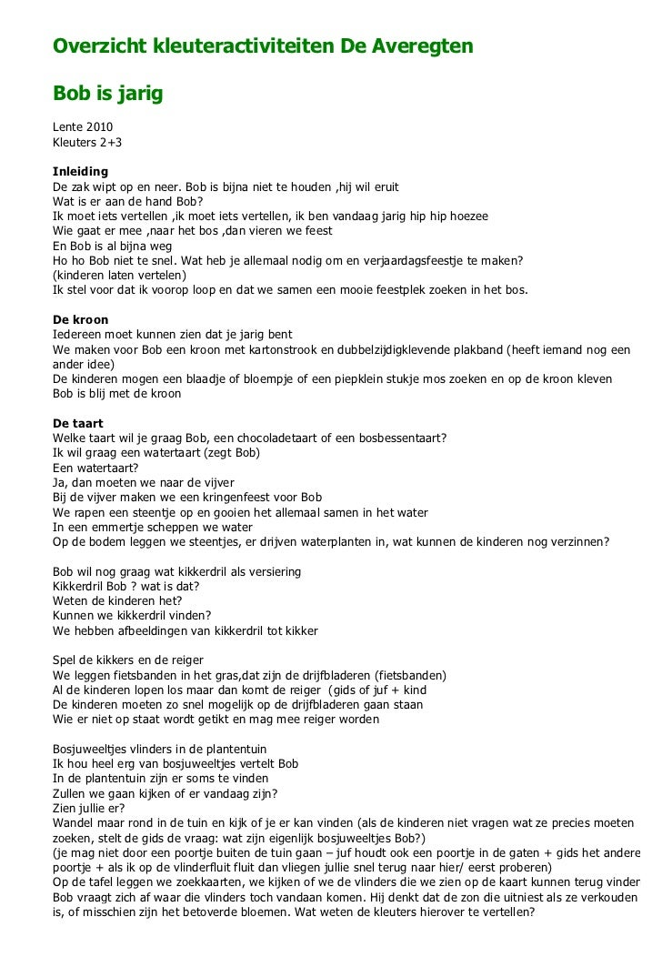 Overzicht kleuteractiviteiten De AveregtenBob is jarigLente 2010Kleuters 2+3InleidingDe zak wipt op en neer. Bob is bijna ...