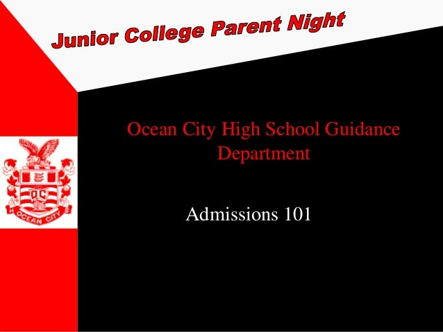 Ocean City High School Guidance          Department      Admissions 101