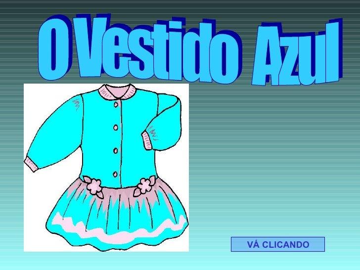 O Vestido  Azul VÁ CLICANDO