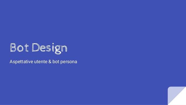 Bot Design Aspettative utente & bot persona