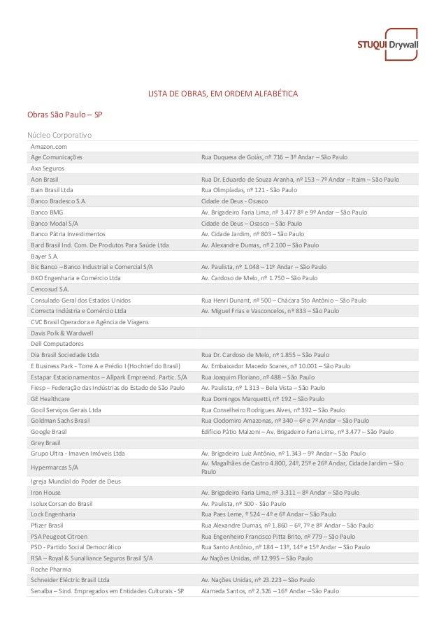 LISTA DE OBRAS, EM ORDEM ALFABÉTICA Obras São Paulo – SP Núcleo Corporativo Amazon.com Age Comunicações Rua Duquesa de Goi...