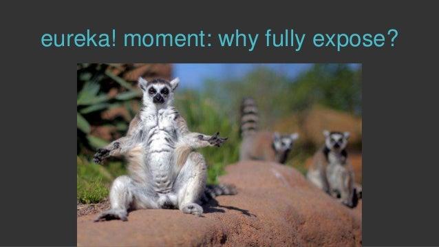eureka! moment: why fully expose?