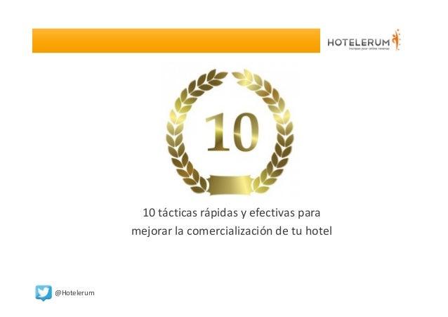 10 tácticas rápidas y efectivas para mejorar la comercialización de tu hotel  @Hotelerum