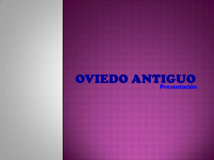 Oviedo Antiguo<br />Presentación<br />
