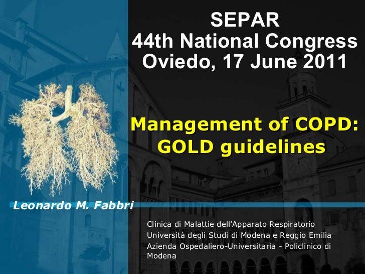 Management of COPD: GOLD guidelines   SEPAR 44th National Congress Oviedo,  17 June 2011