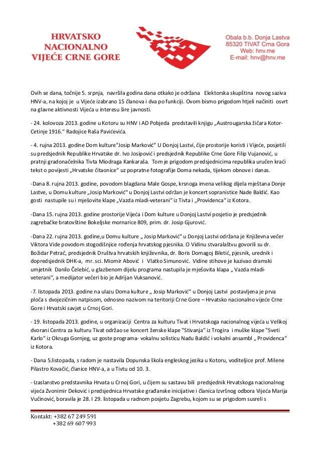Ovih se dana, točnije 5. srpnja, navršila godina dana otkako je održana Elektorska skupština novog saziva HNV-a, na kojoj ...