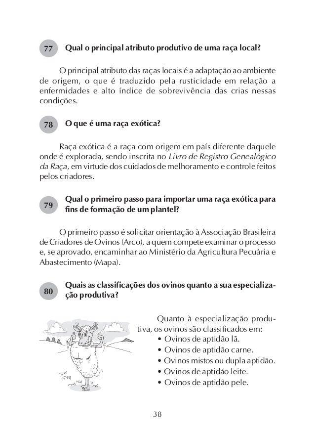 44 Qual a melhor raça de ovinos de aptidão leite para ser criada no Cerrado? É provável que a raça Bergamácia Brasileira s...