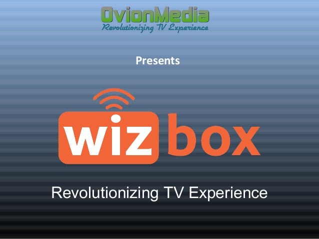 Presents  Revolutionizing TV Experience