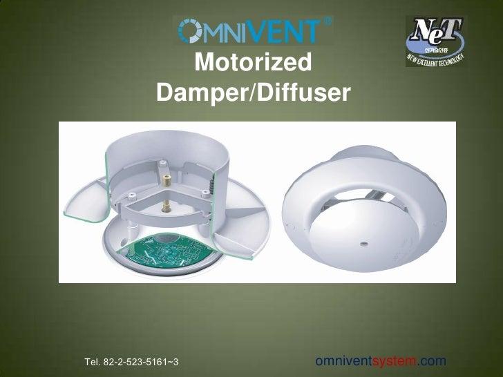 Motorized                Damper/Diffuser     Tel. 82-2-523-5161~3       omniventsystem.com