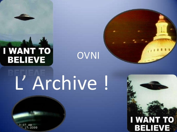 OVNI<br />L' Archive !<br />