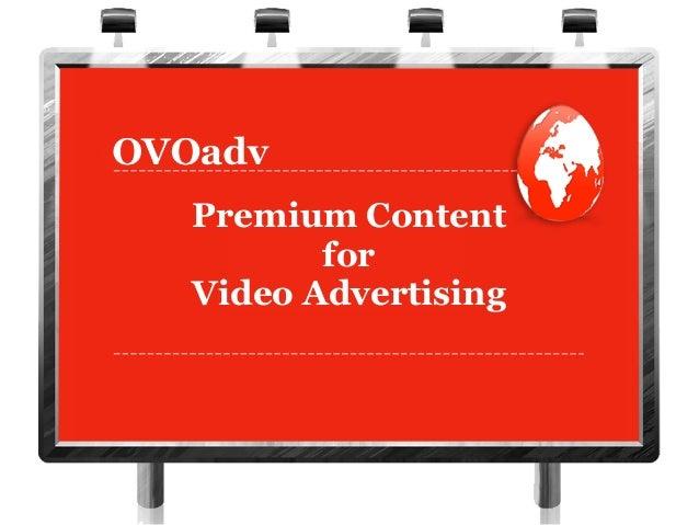 Premium ContentforVideo Advertising