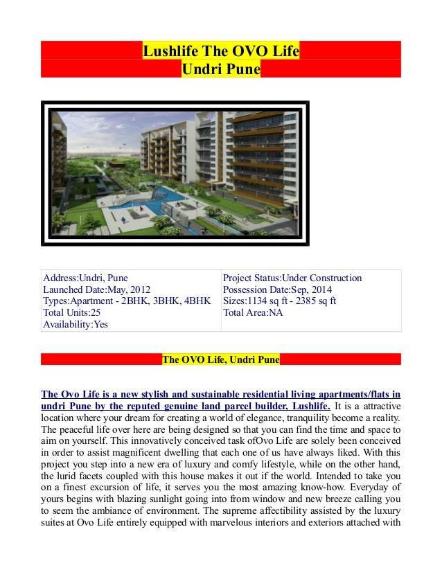 Lushlife The OVO Life Undri Pune  Address:Undri, Pune Launched Date:May, 2012 Types:Apartment - 2BHK, 3BHK, 4BHK Total Uni...