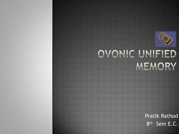 ovonic unified memory Synonyms and antonyms of ovonic in the english dictionary of synonyms  ovonic unified memory 7  the ovonic optical memory and various other chalcogenide.