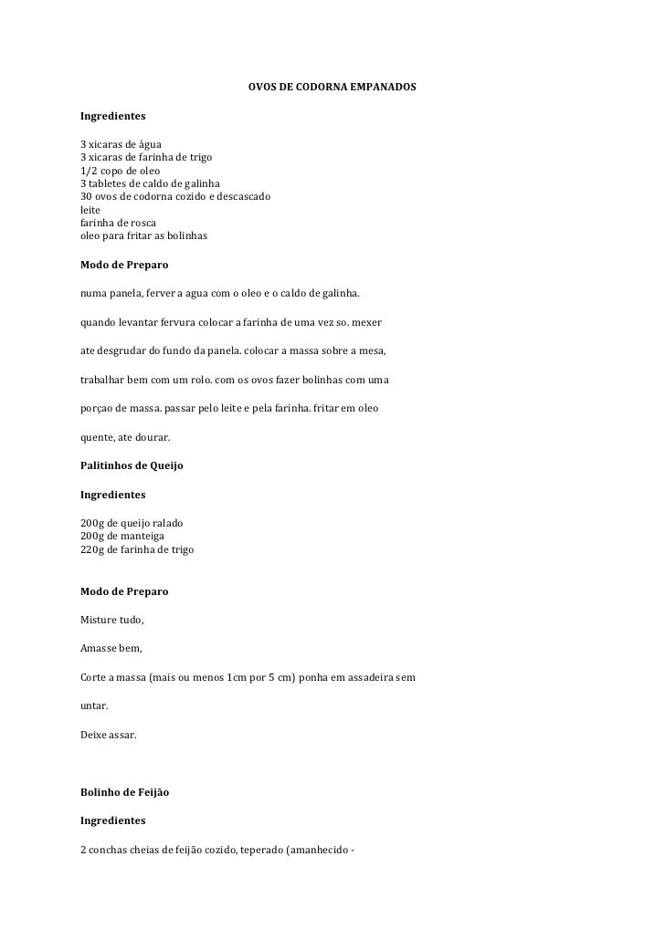 OVOS DE CODORNA EMPANADOS<br />Ingredientes<br />3 xicaras de água<br />3 xicaras de farinha de trigo<br />1/2 copo de ole...