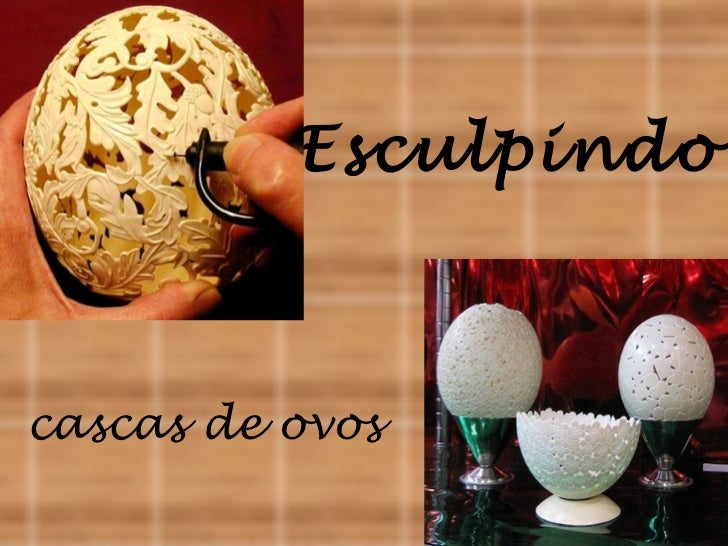 Esculpindocascas de ovos