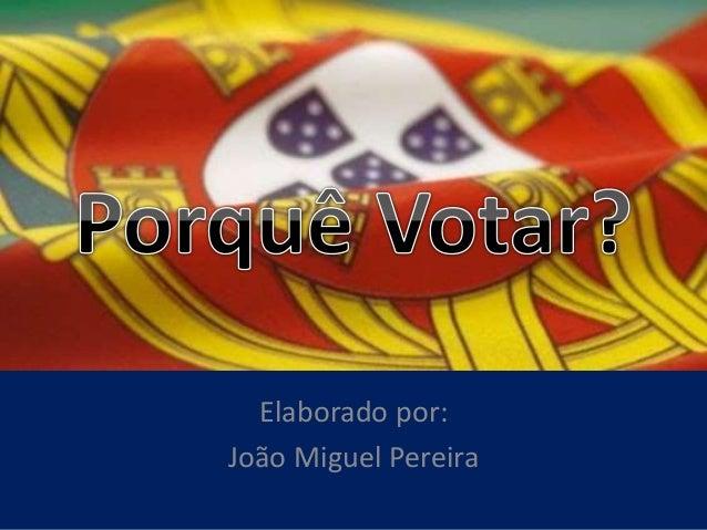 Elaborado por: João Miguel Pereira