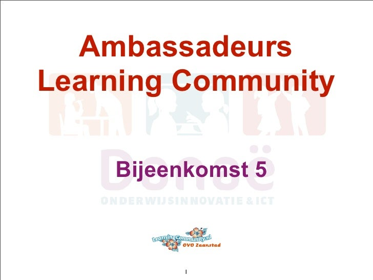 Ambassadeurs Learning Community      Bijeenkomst 5             1