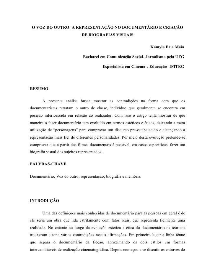 O VOZ DO OUTRO: A REPRESENTAÇÃO NO DOCUMENTÁRIO E CRIAÇÃO                               DE BIOGRAFIAS VISUAIS             ...