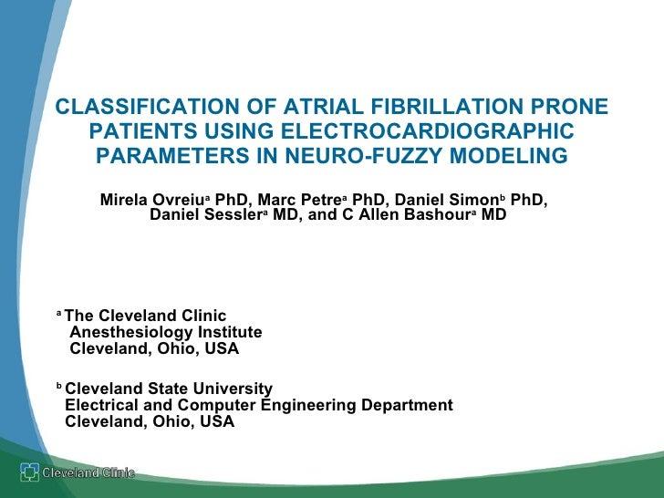 Mirela Ovreiu a  PhD, Marc Petre a  PhD, Daniel Simon b  PhD,  Daniel Sessler a  MD, and C Allen Bashour a  MD   a  The Cl...