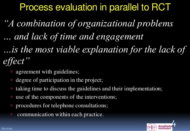 """Process evaluation in parallel to RCT """"A combination of organizational problems … and lack of time and engagement …is the ..."""