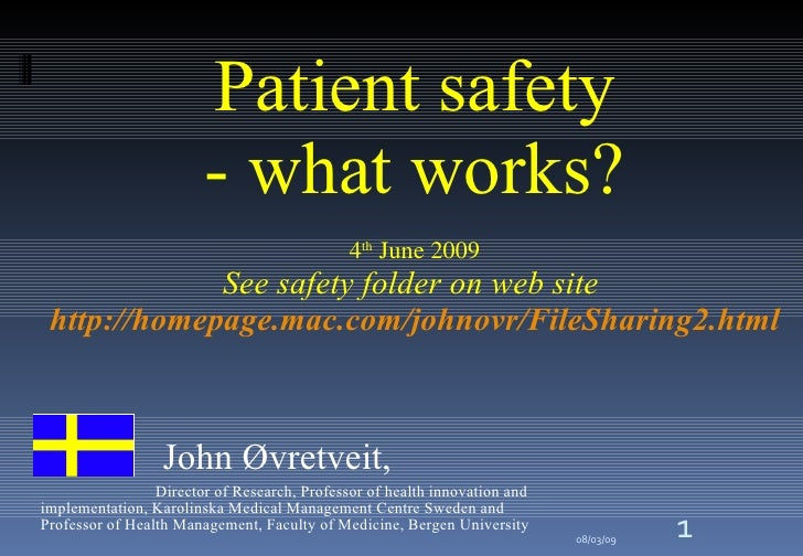 Patient safety - what works? 4 th  June 2009 See safety folder on web site  http://homepage.mac.com/johnovr/FileSharing2.h...