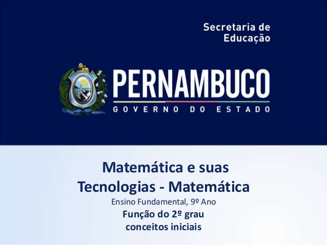 Matemática e suas Tecnologias - Matemática Ensino Fundamental, 9º Ano Função do 2º grau conceitos iniciais