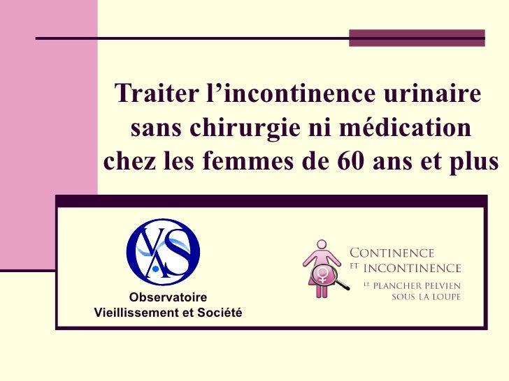 Traiter l'incontinence urinaire  sans chirurgie ni médication chez les femmes de 60 ans et plus Observatoire Vieillissemen...