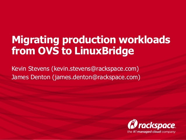 2014 OpenStack Summit - Neutron OVS to LinuxBridge Migration